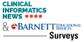 Clinical Informatics News & Barnett surveys